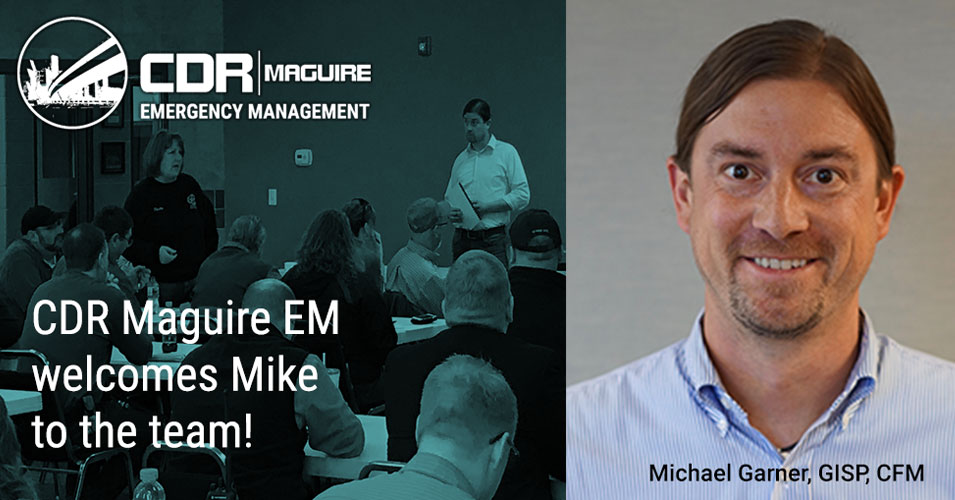 CDR Maguire-EM Proudly Announces the Arrival of Michael Garner to our Emergency Management Services Division