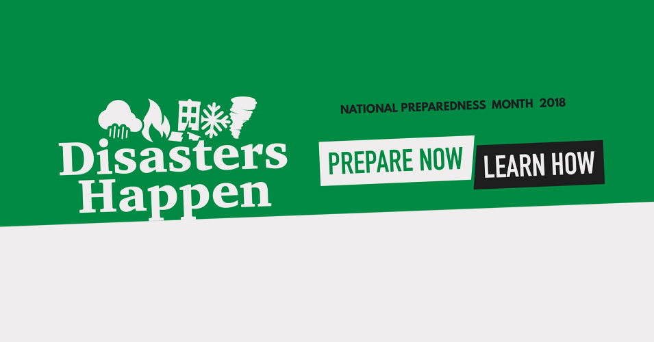 Disasters Happen. Prepare Now. Learn How